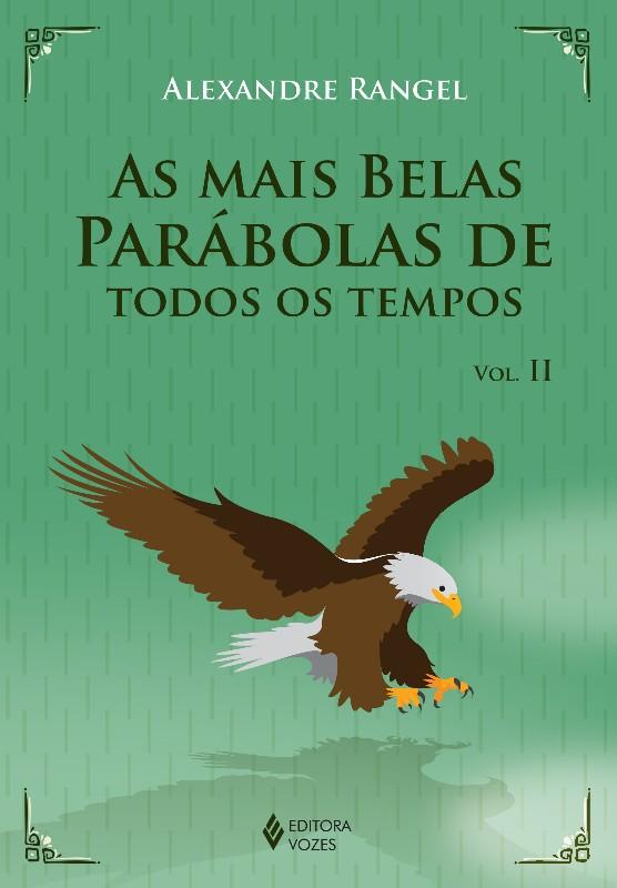 MAIS BELAS PARABOLAS DE TODOS OS TEMPOS, AS - VOL. II