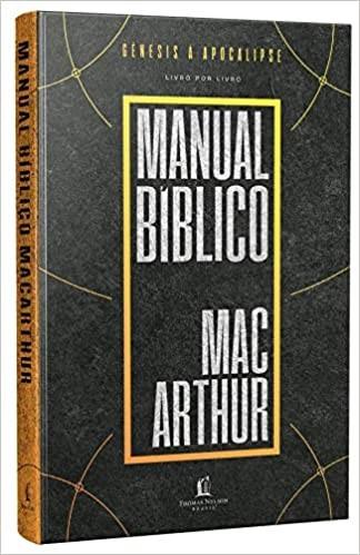 MANUAL BIBLICO MACARTHUR - UMA METICULOSA PESQUISA DA BIBLIA, LIVRO A LIVRO