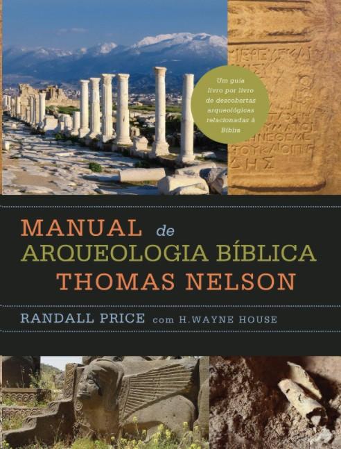 MANUAL DE ARQUEOLOGIA BIBLICA THOMAS NELSON