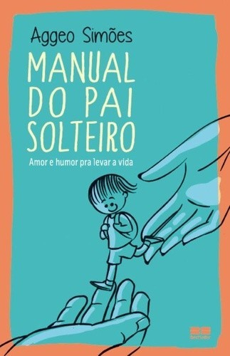 MANUAL DO PAI SOLTEIRO