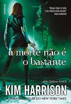MORTE NAO E O BASTANTE, A - VOL.3 - SERIE: HOLLOWS