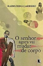 O SENHOR AGORA VAI MUDAR DE CORPO