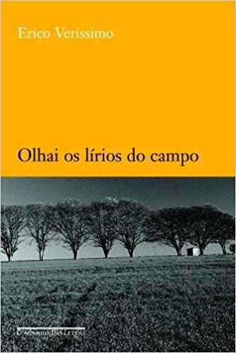 OLHAI OS LIRIOS DO CAMPO - COL.ERICO VERISSIMO
