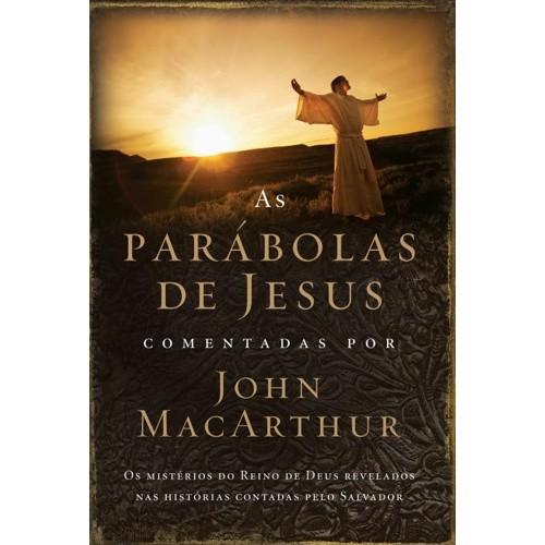 PARABOLAS DE JESUS COMENTADAS POR JOHN MACARTHUR, AS - OS MISTERIOS DO REIN