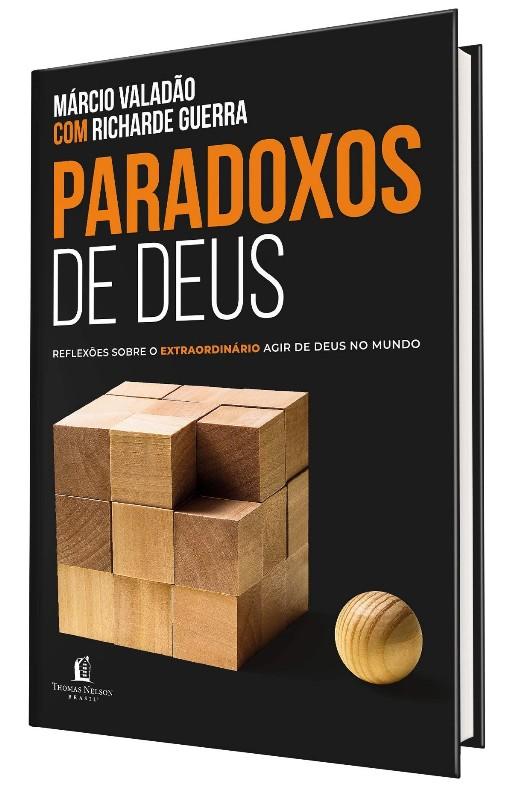 PARADOXOS DE DEUS - REFLEXOS SOBRE O LOUCO AGIR DE DEUS NO MUNDO