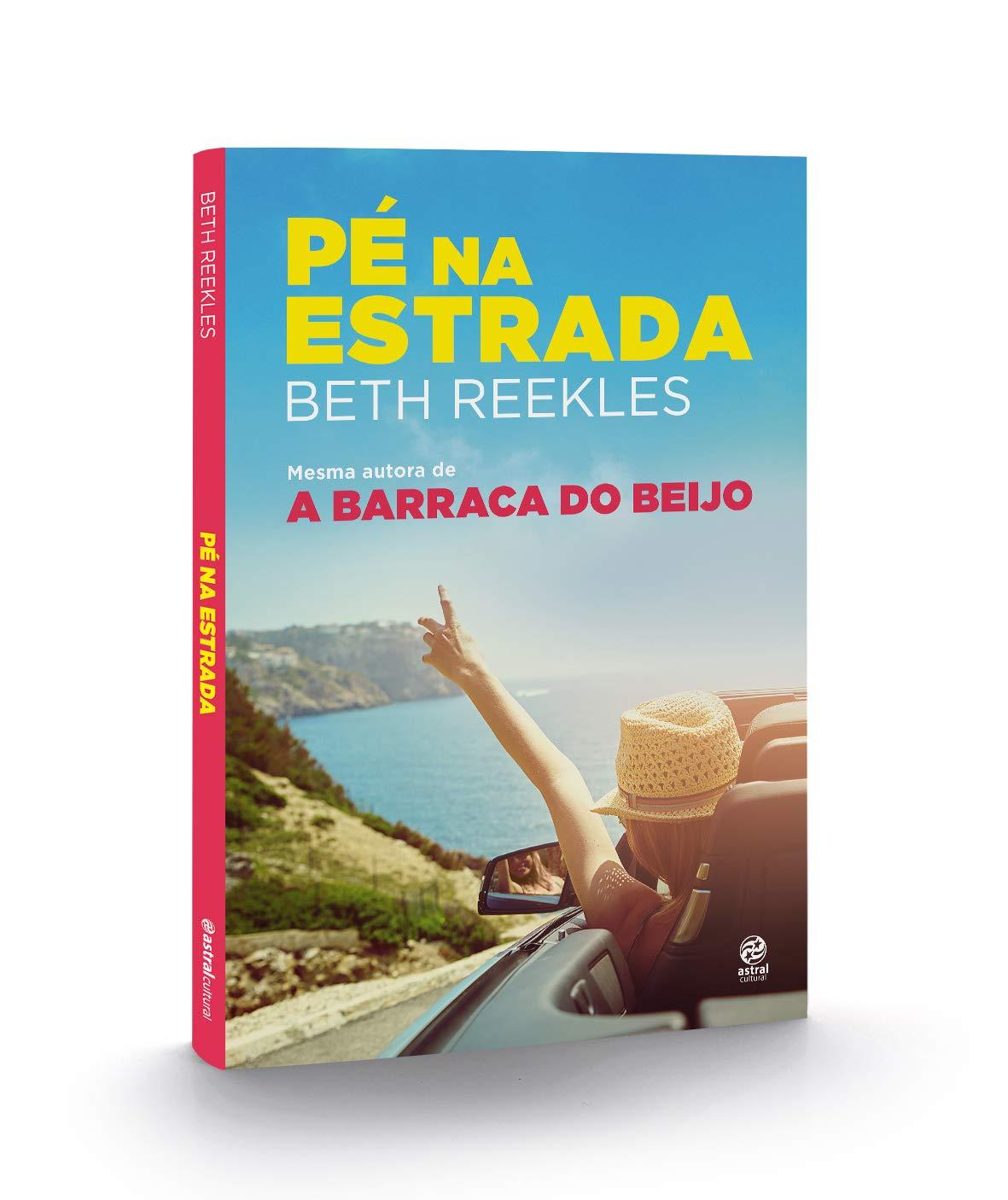 PÉ NA ESTRADA - MESMA AUTORA DE A BARRACA DO BEIJO