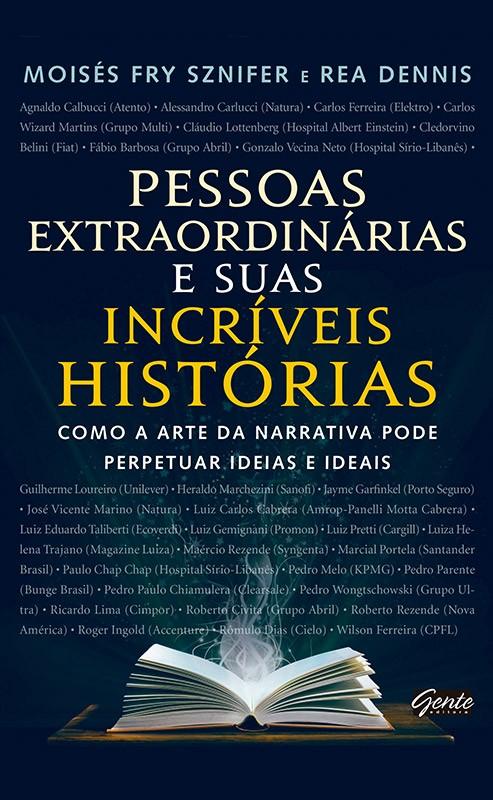 PESSOAS EXTRAORDINARIAS E SUAS INCRIVEIS HISTORIAS -  COMO A ARTE DA NARRA