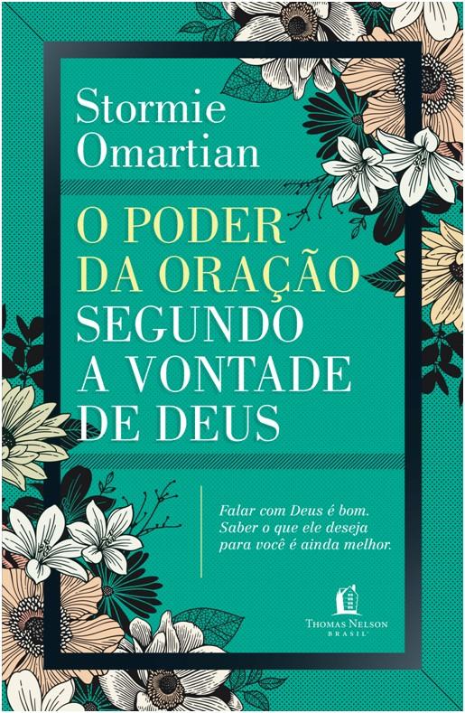 PODER DA ORACAO SEGUNDO A VONTADE DE DEUS, O - FALAR COM DEUS E BOM. SABER