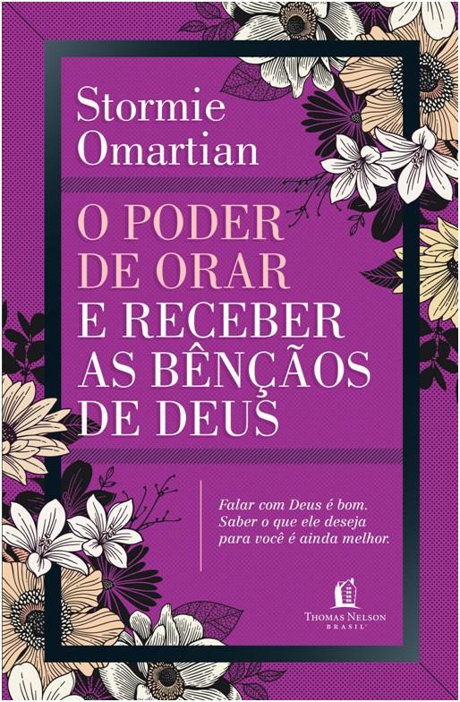 PODER DE ORAR E RECEBER AS BENCAOS DE DEUS, O
