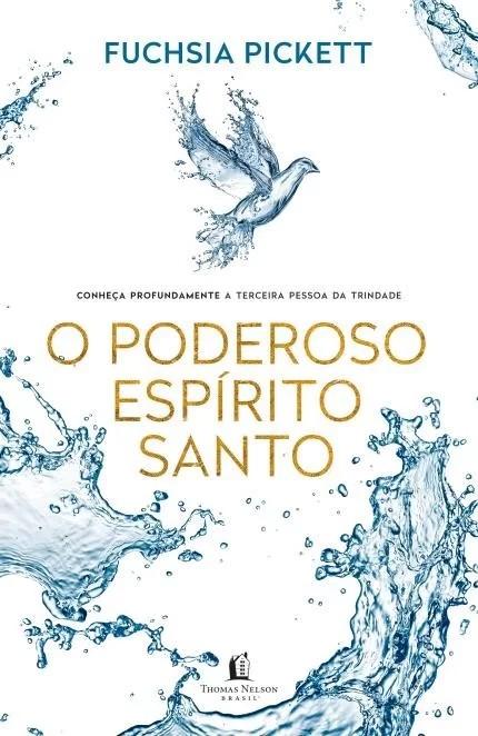 PODEROSO ESPIRITO SANTO, O - CONHECA PROFUNDAMENTE A TERCEIRA PESSOA DA TRI
