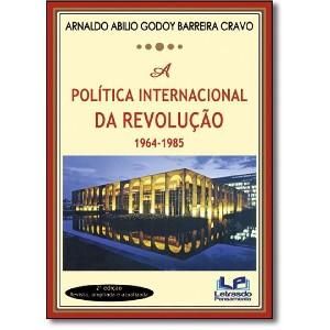 POLITICA INTERNACIONAL DA REVOLUCAO 1964-1985, A