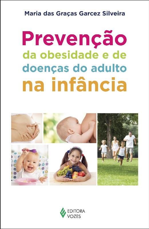 PREVENCAO DA OBESIDADE E DE DOENCAS DO ADULTO NA INFANCIA