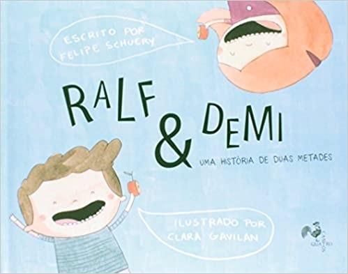 RALF E DEMI - UMA HISTORIA DE DUAS METADES
