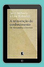 REINVENCAO DO CONHECIMENTO, A
