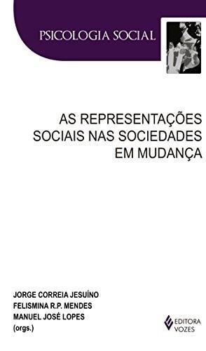 REPRESENTACOES SOCIAIS NAS SOCIEDADES EM MUDANCAS, AS
