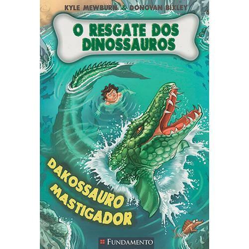 RESGATE DOS DINOSSAUROS, O - LIVRO 6: DAKOSSAURO MASTIGADOR