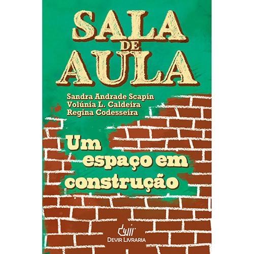 SALA DE AULA - UM ESPAÇO EM CONSTRUCAO