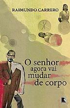 SENHOR AGORA VAI MUDAR DE CORPO, O