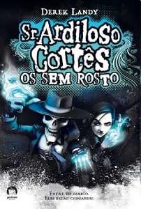 SR. ARDILOSO CORTES, V.3 - OS SEM-ROSTO - COL. SR. ARDILOSO CORTES