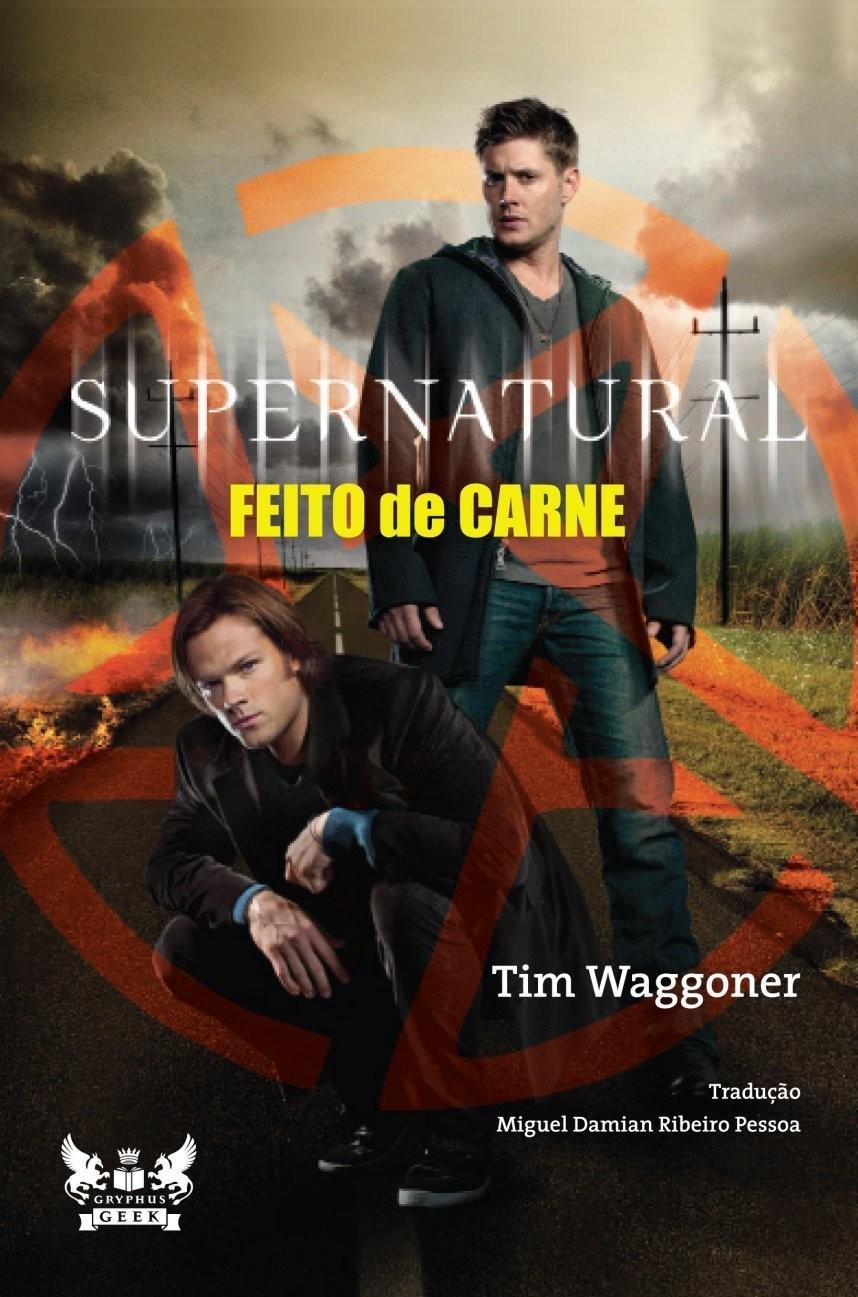 SUPERNATURAL - FEITO DE CARNE