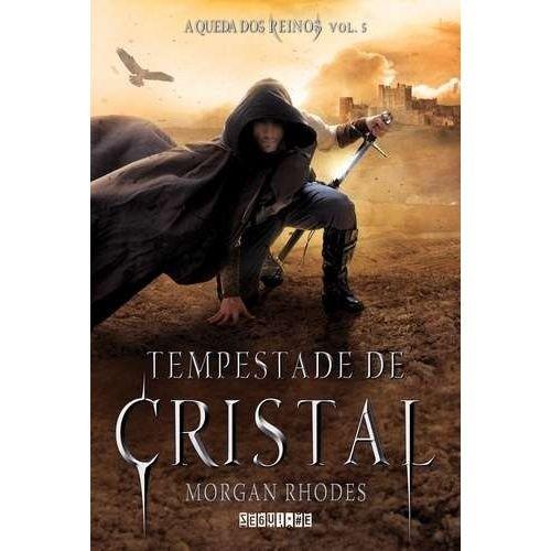 TEMPESTADE DE CRISTAL - A QUEDA DOS REINOS - VOL.5