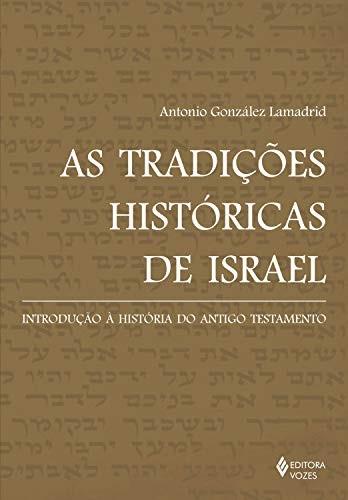 TRADIÇÕES HISTÓRICAS DE ISRAEL