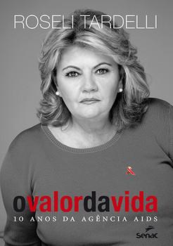 VALOR DA VIDA, O: 10 ANOS DA AGENCIA AIDS