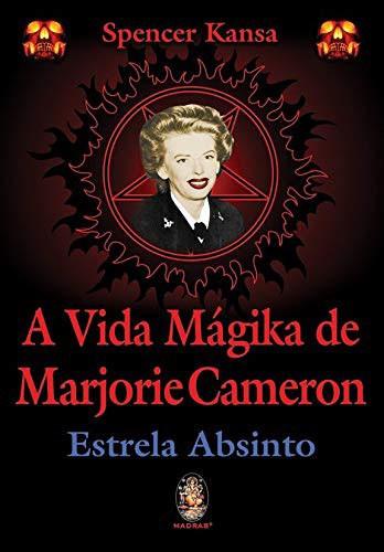 A VIDA MÁGIKA DE MARJORIE CAMERON - ESTRELA ABSINTO