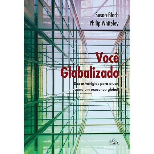 VOCE GLOBALIZADO - DEZ ESTRATEGIAS PARA ATUAR COMO UM EXECUTIVO GLOBAL