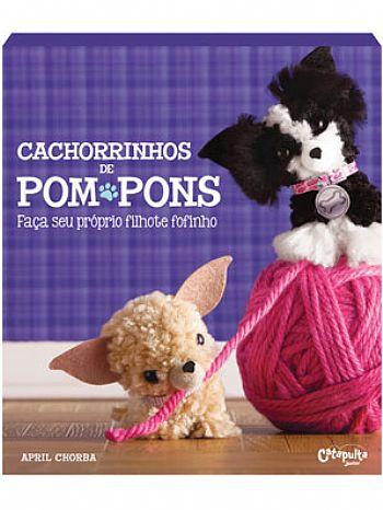 Livro de Arte e Artesanato Cachorrinhos de Pompons