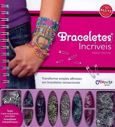 Livro de Artesanato Infantil Faça Você Mesmo Braceletes Incríveis.