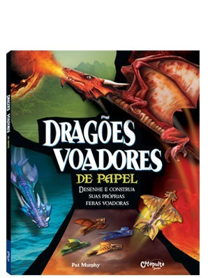 Livro Desenhe e Construa Dragões Voadores de Papel
