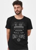 Camiseta Supernatural I Mean Come On We Hunt