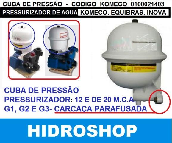 Cuba de Pressão Pressurizador Tp 820 Tp825 Komeco Equibras Inova Modelo Antigo - 0100021403