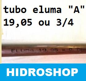 Tubo Cobre Rígido Classe a 3/4 1/32 - 19,05 0,79mm Eluma - TUBO19COBRE
